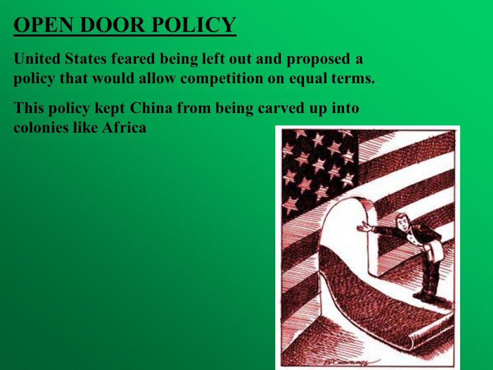 OPEN DOOR POLICY United States feared being left out and proposed a policy that would allow competition on equal terms.