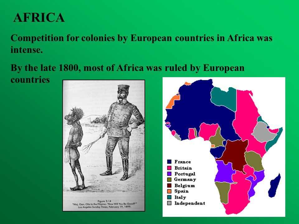 AFRICACompetition for colonies by European countries in Africa was intense.