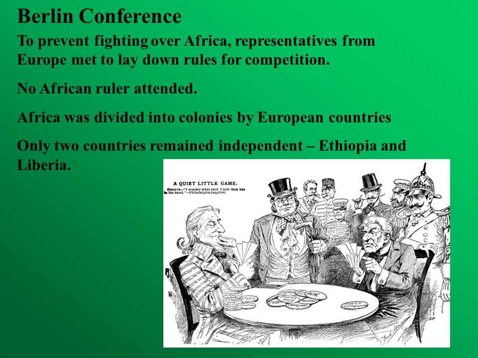 Berlin ConferenceTo prevent fighting over Africa, representatives from Europe met to lay down rules for competition.