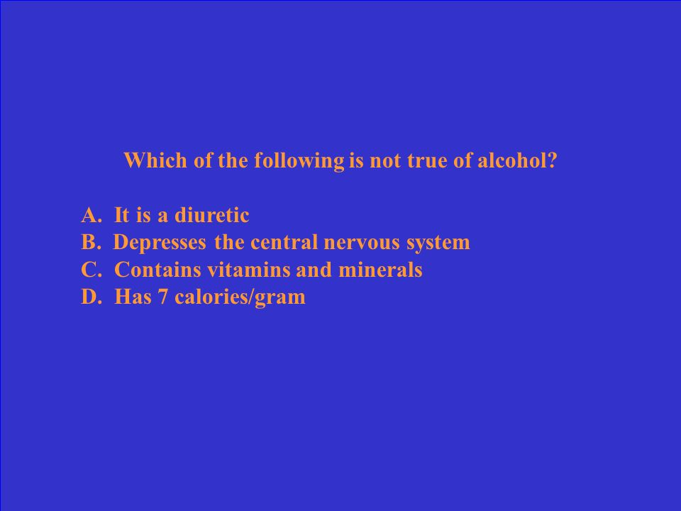 Which of the following is not true of alcohol