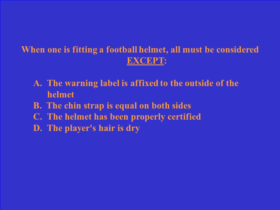 When one is fitting a football helmet, all must be considered EXCEPT: