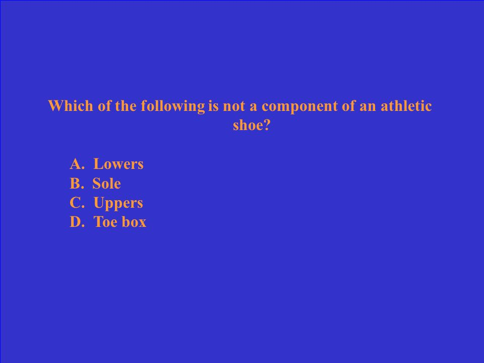 Which of the following is not a component of an athletic shoe