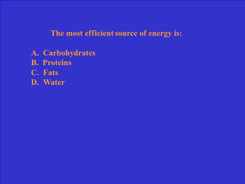 The most efficient source of energy is: