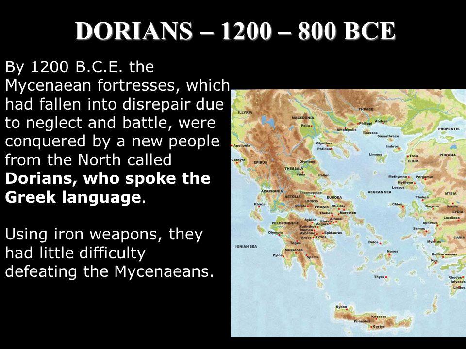 DORIANS – 1200 – 800 BCE