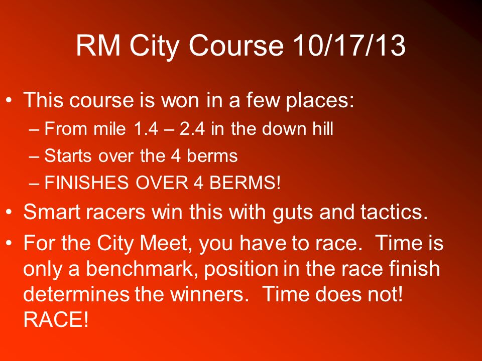 RM City Course 10/17/13 This course is won in a few places: