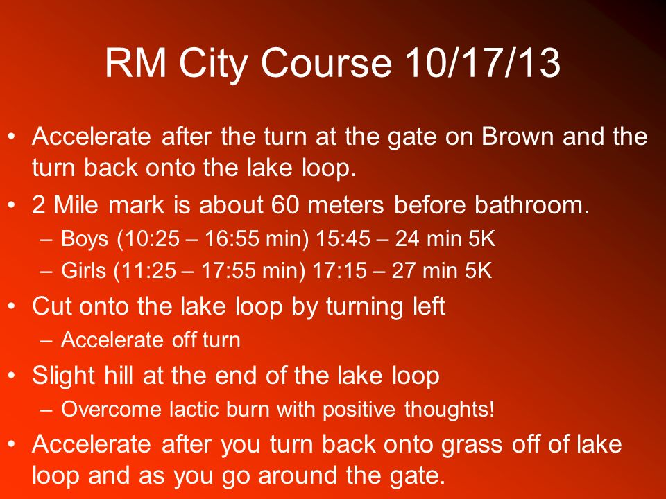 RM City Course 10/17/13 Accelerate after the turn at the gate on Brown and the turn back onto the lake loop.