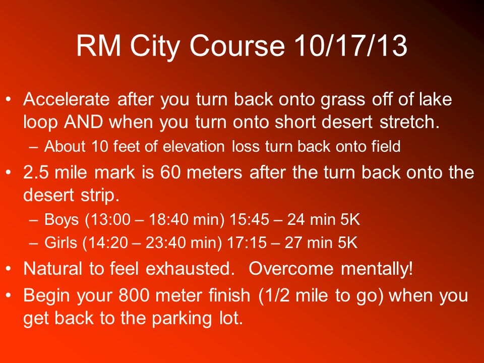 RM City Course 10/17/13 Accelerate after you turn back onto grass off of lake loop AND when you turn onto short desert stretch.