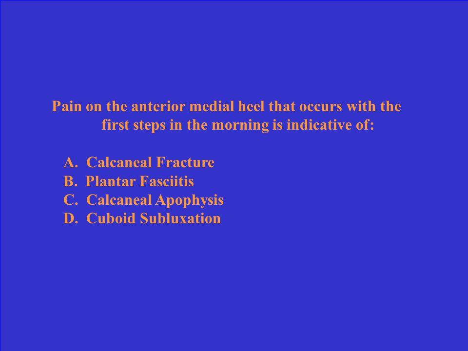 Pain on the anterior medial heel that occurs with the first steps in the morning is indicative of: