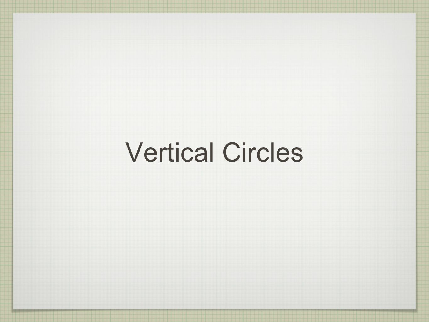 Vertical Circles