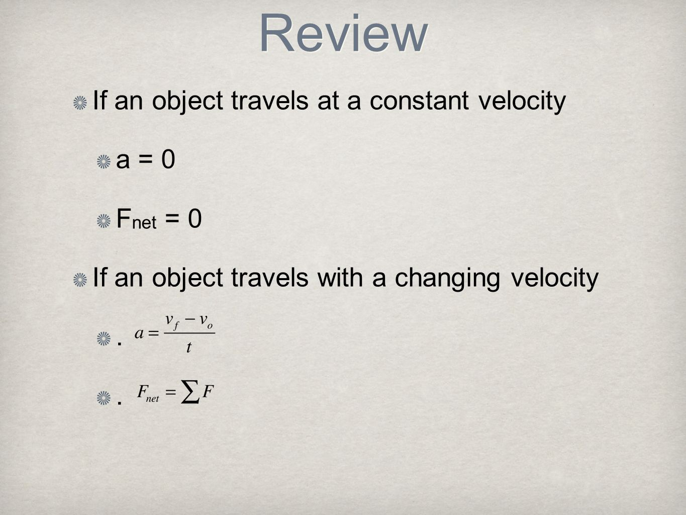 Review If an object travels at a constant velocity a = 0 Fnet = 0