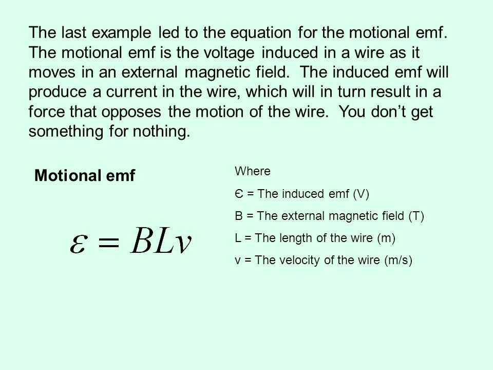 The last example led to the equation for the motional emf