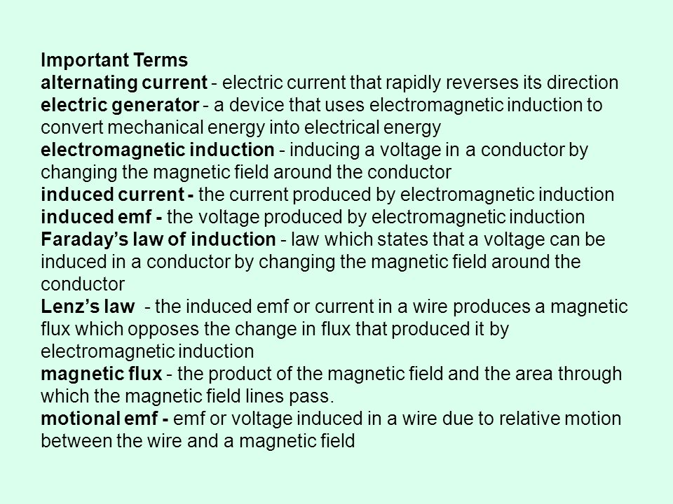 Important Terms alternating current - electric current that rapidly reverses its direction.