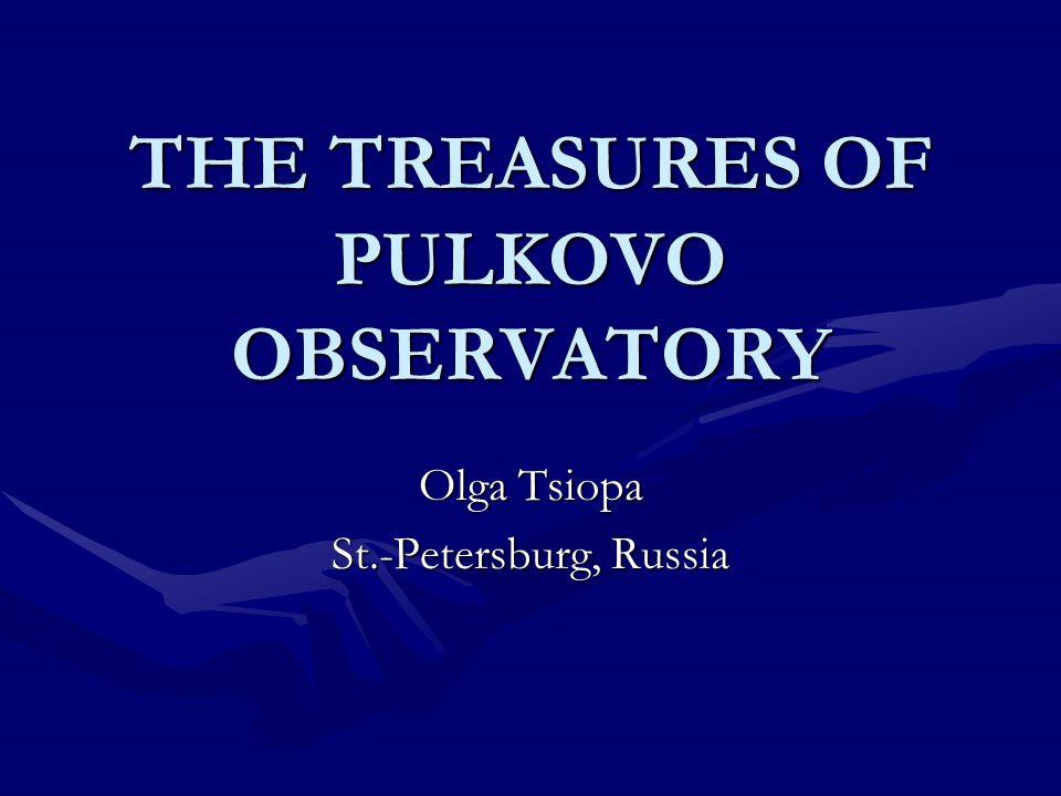 THE TREASURES OF PULKOVO OBSERVATORY