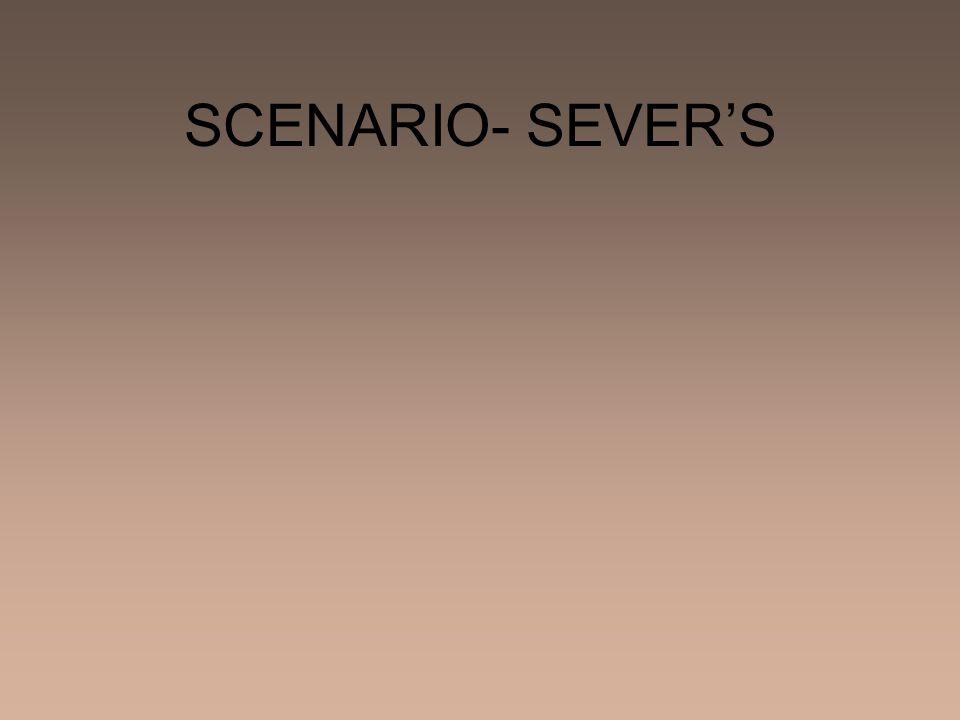 SCENARIO- SEVER'S