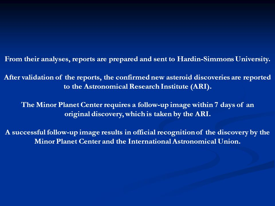 The Minor Planet Center requires a follow-up image within 7 days of an