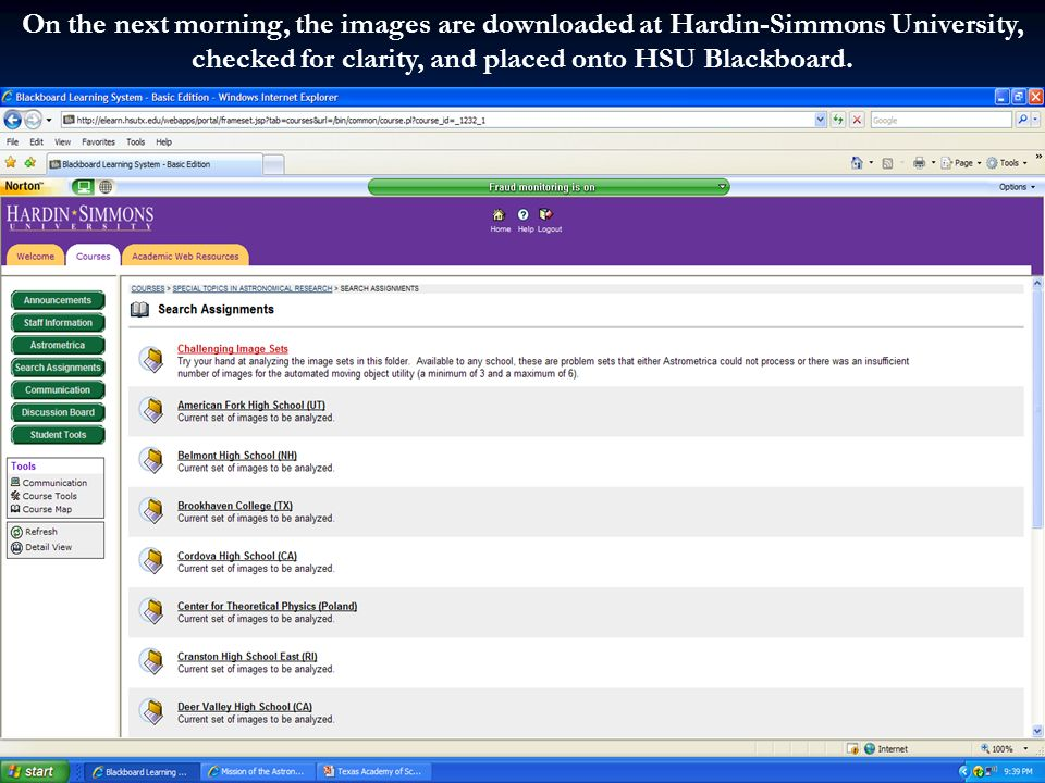 On the next morning, the images are downloaded at Hardin-Simmons University, checked for clarity, and placed onto HSU Blackboard.