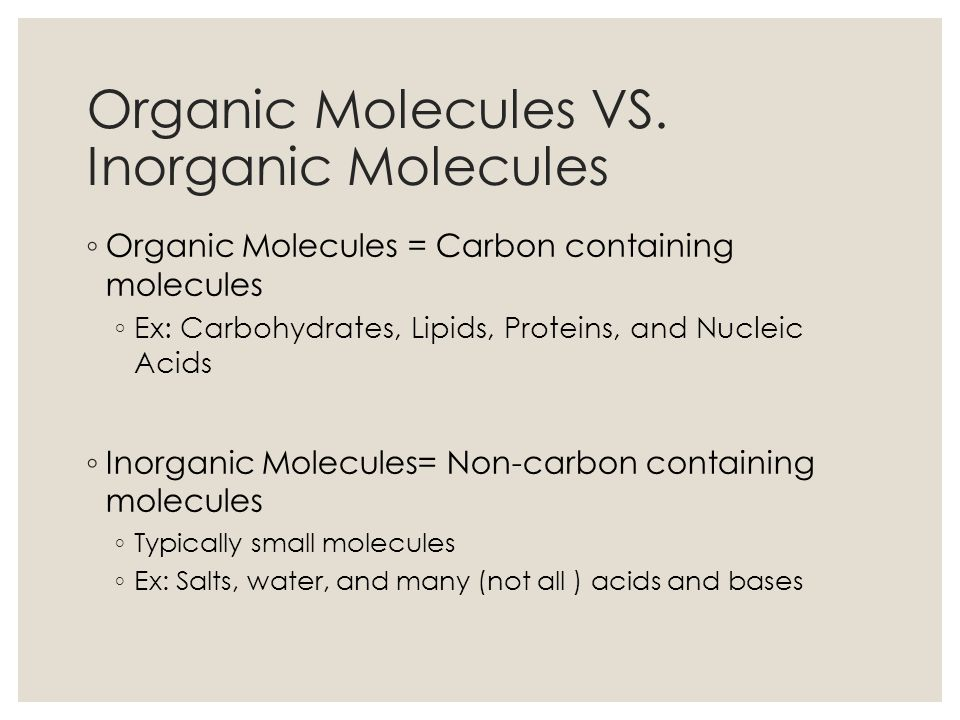 Organic Molecules VS. Inorganic Molecules