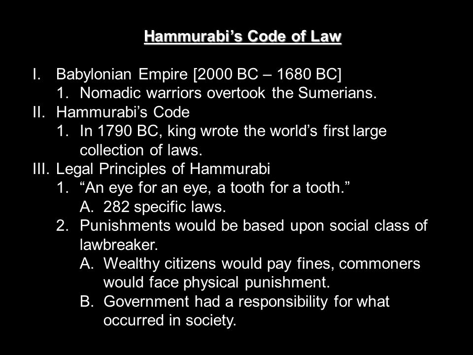 hammurabi's law code Skeptics claim the mosaic law came from the code of hammurabi however, significant differences between the laws, including their repudiation, suggest otherwise.