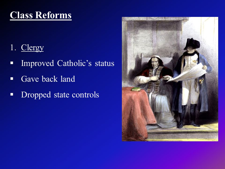 Class Reforms Clergy Improved Catholic's status Gave back land