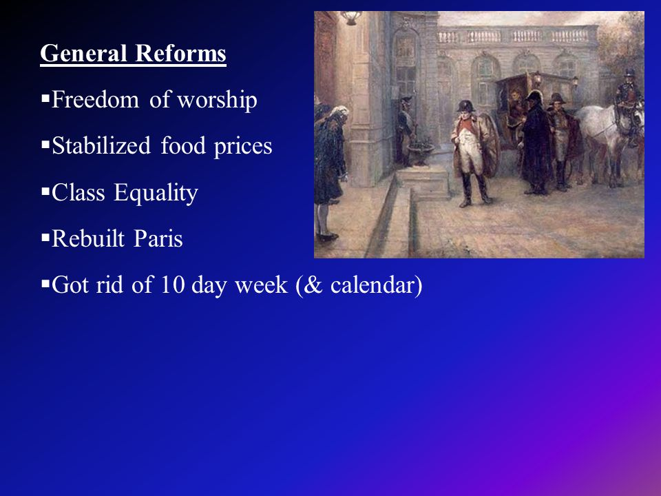 General Reforms Freedom of worship. Stabilized food prices.
