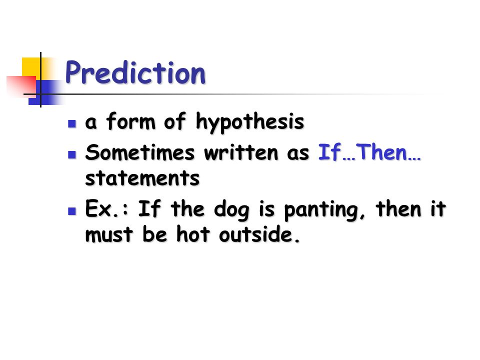 Prediction a form of hypothesis