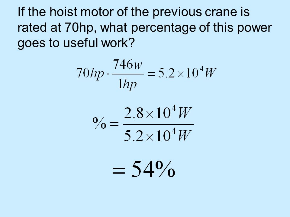 If the hoist motor of the previous crane is rated at 70hp, what percentage of this power goes to useful work