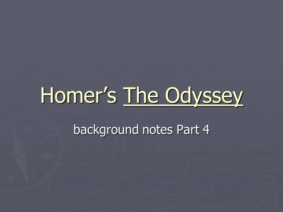 Homer's The Odyssey background notes Part 4