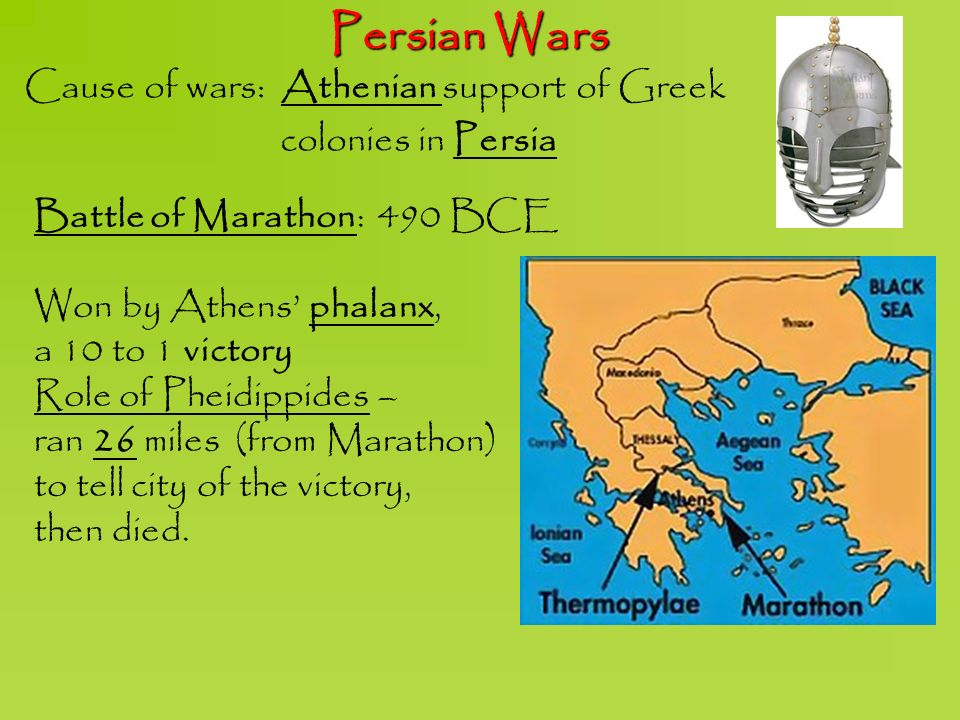 Persian Wars Cause of wars: Athenian support of Greek