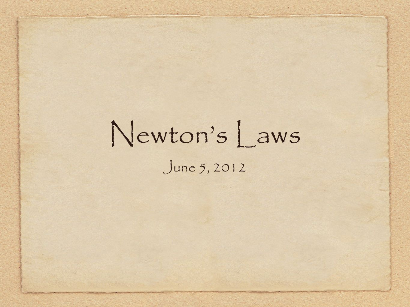Newton's Laws June 5, 2012