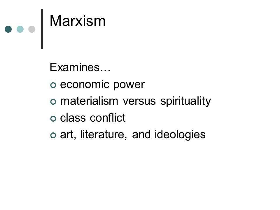 Marxism Examines… economic power materialism versus spirituality