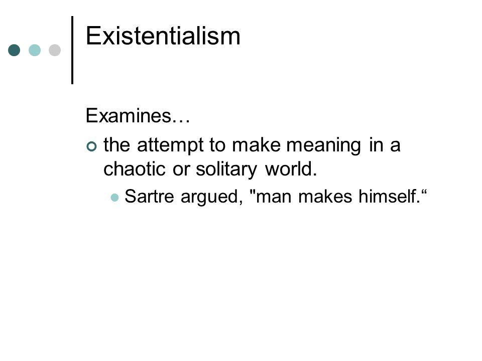 Existentialism Examines…