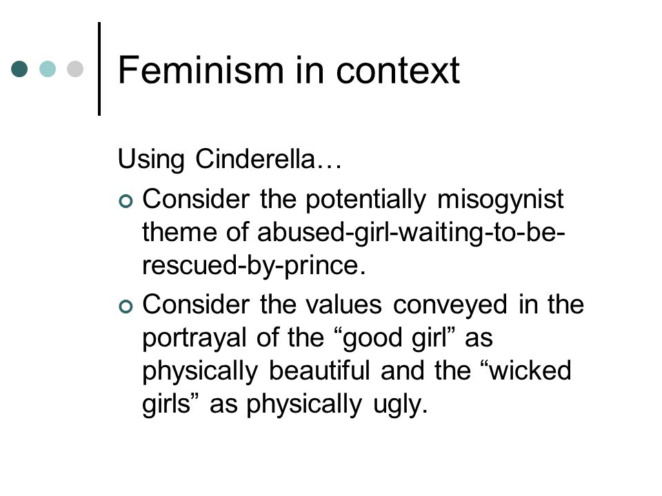 Feminism in context Using Cinderella…