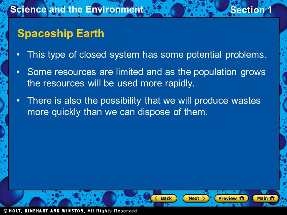 Spaceship Earth This type of closed system has some potential problems.