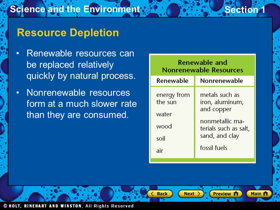 Resource Depletion Renewable resources can be replaced relatively quickly by natural process.