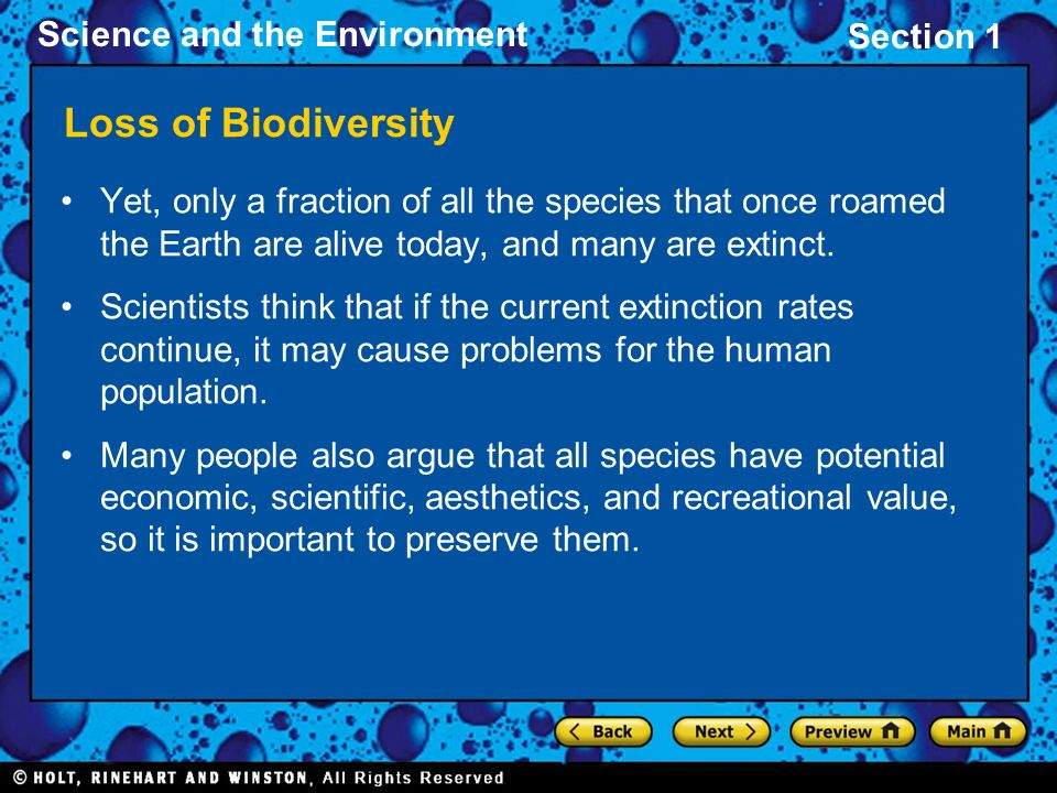 Loss of Biodiversity Yet, only a fraction of all the species that once roamed the Earth are alive today, and many are extinct.