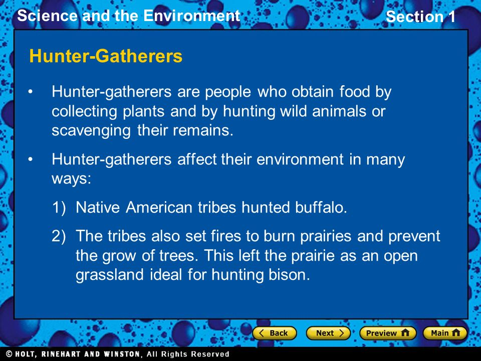 Hunter-Gatherers Hunter-gatherers are people who obtain food by collecting plants and by hunting wild animals or scavenging their remains.