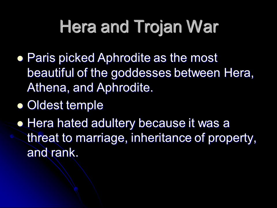 Hera and Trojan War Paris picked Aphrodite as the most beautiful of the goddesses between Hera, Athena, and Aphrodite.