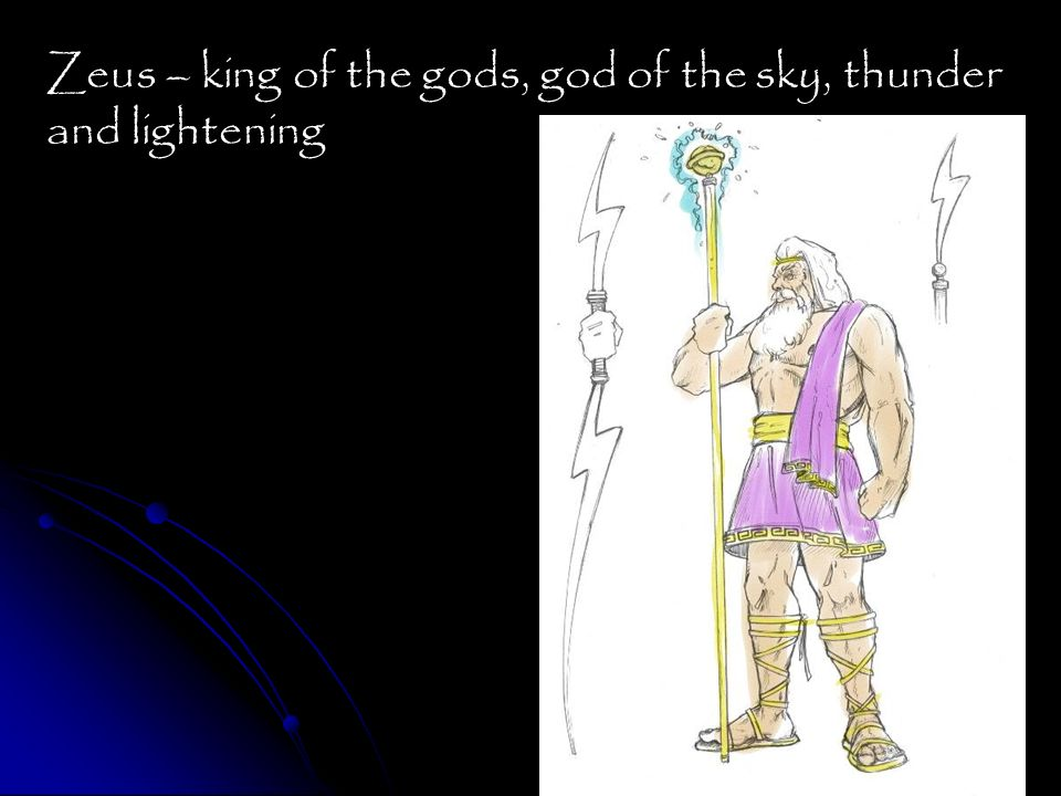 Zeus – king of the gods, god of the sky, thunder and lightening