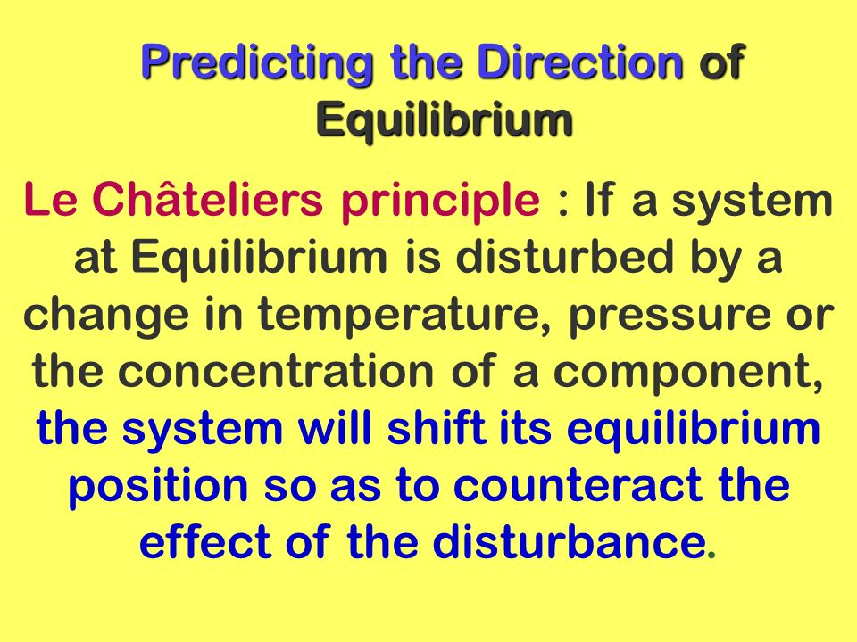 Predicting the Direction of Equilibrium