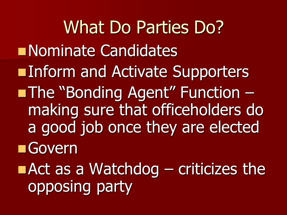 What Do Parties Do Nominate Candidates Inform and Activate Supporters