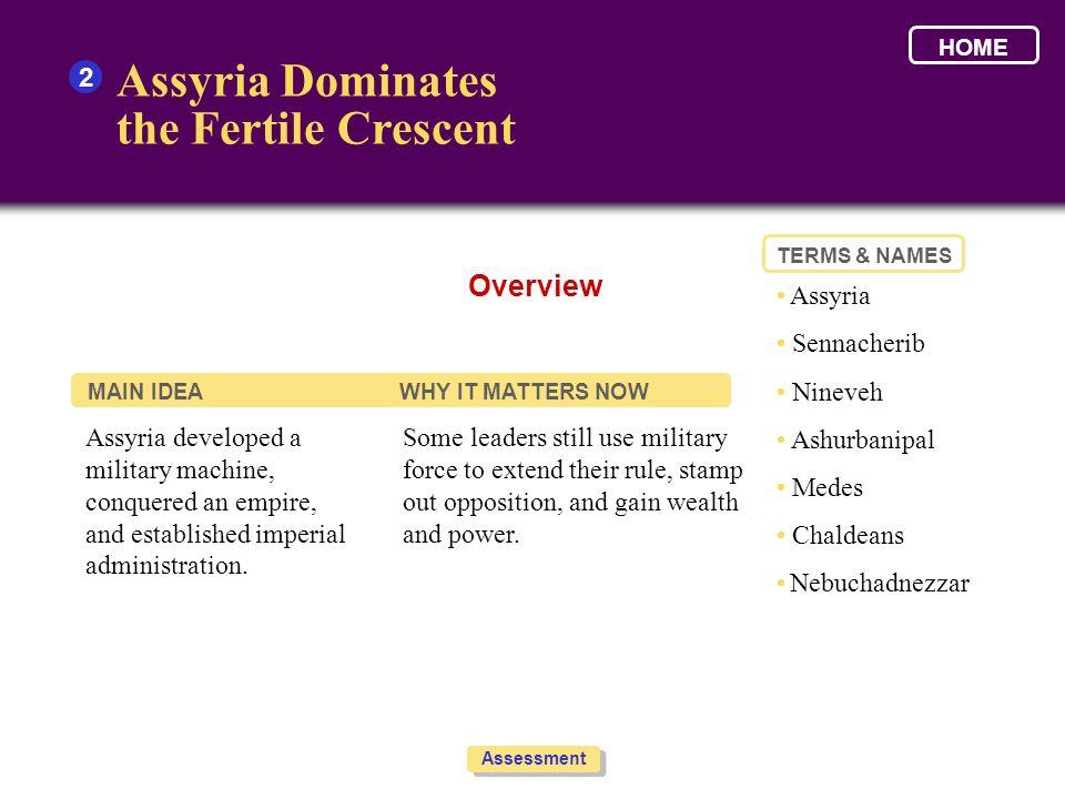 Assyria Dominates the Fertile Crescent Overview 2 • Assyria