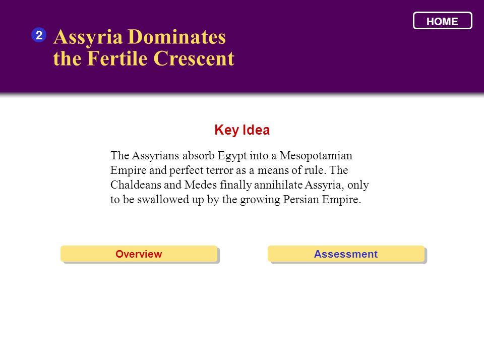 Assyria Dominates the Fertile Crescent Key Idea 2