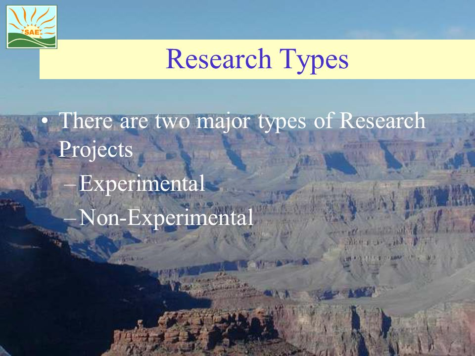 Research Types There are two major types of Research Projects