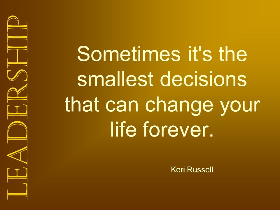 Sometimes it s the smallest decisions that can change your life forever.