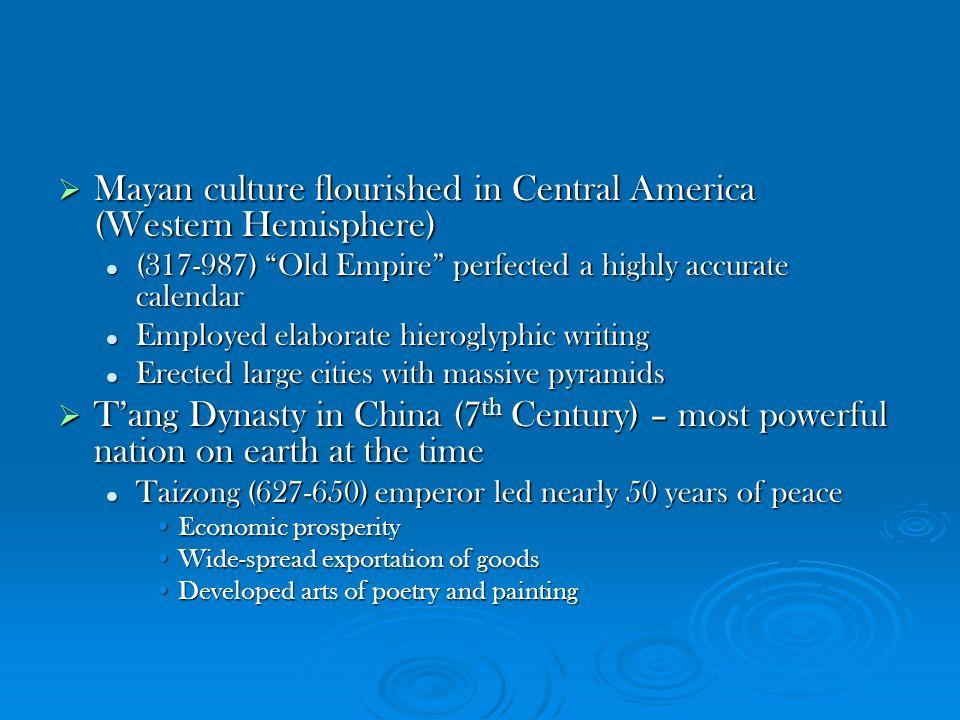 Mayan culture flourished in Central America (Western Hemisphere)