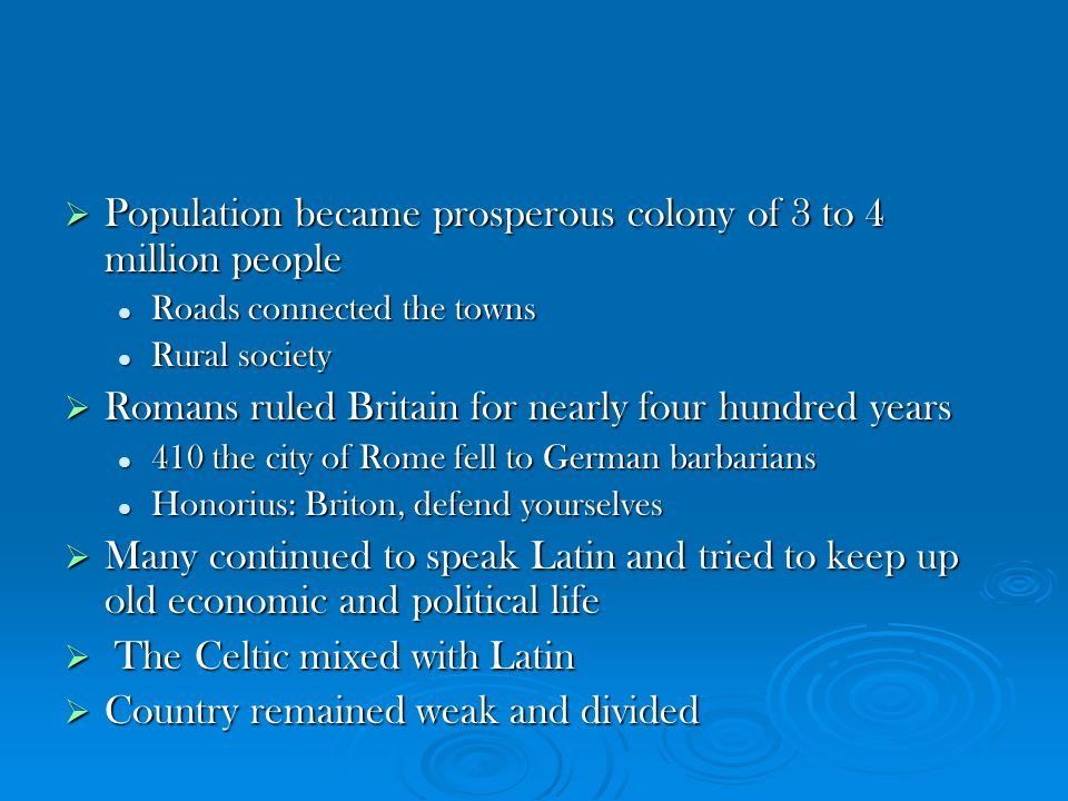 Population became prosperous colony of 3 to 4 million people