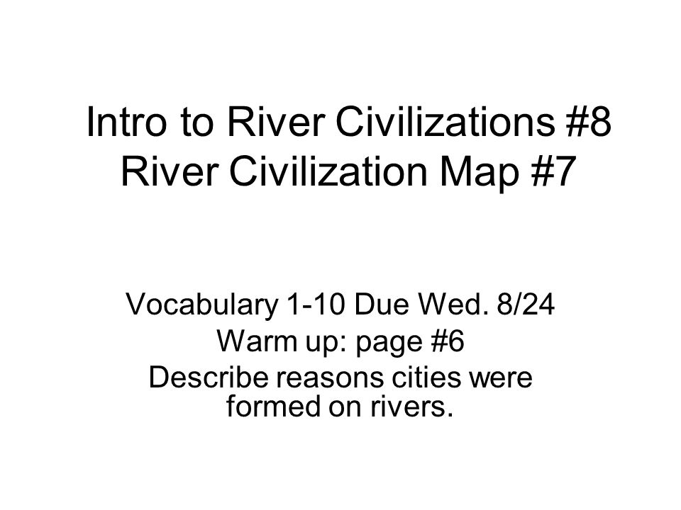 Intro to River Civilizations #8 River Civilization Map #7