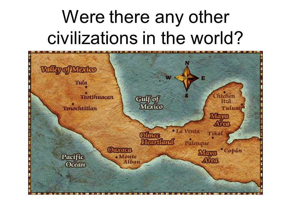 Were there any other civilizations in the world