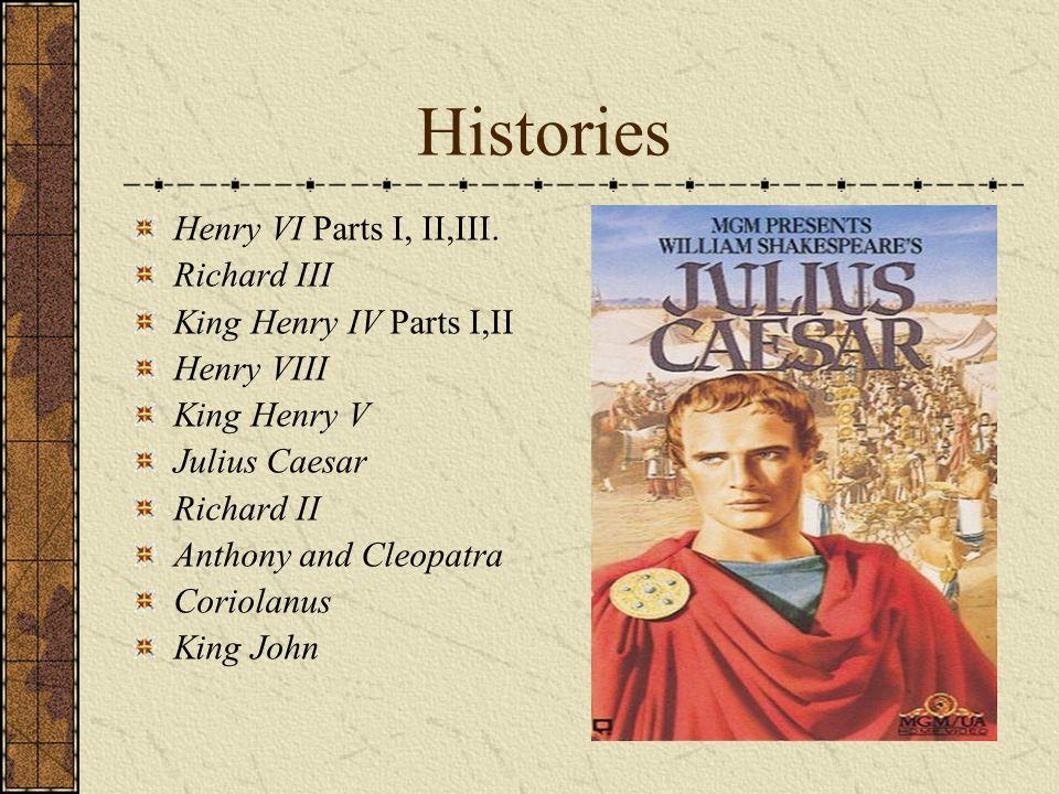Histories Henry VI Parts I, II,III. Richard III