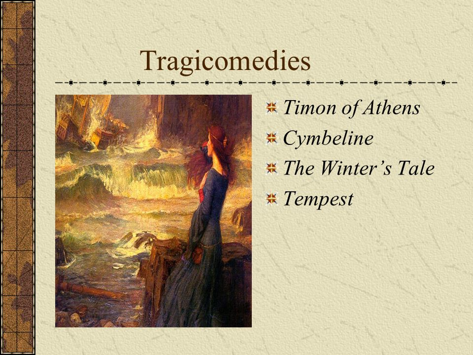 Tragicomedies Timon of Athens Cymbeline The Winter's Tale Tempest